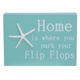 Home is Where You Park Your Flip Flops Sign